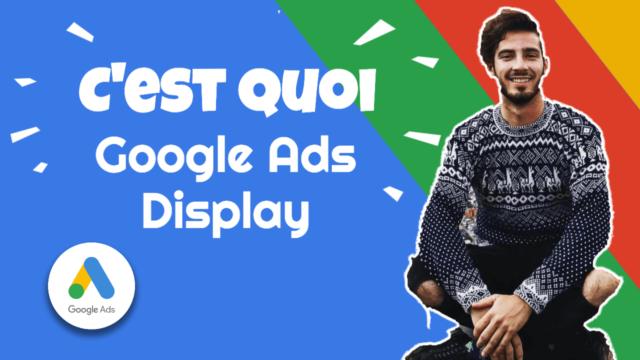 C'est Quoi Le Google Ads Display?