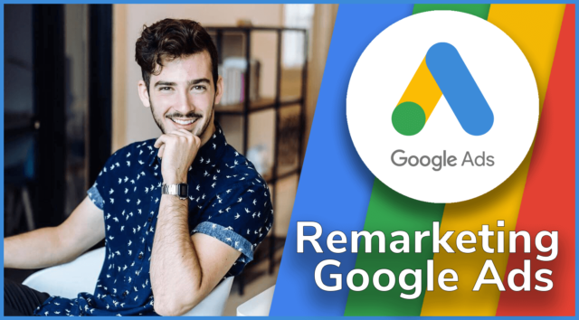 Comprendre Le Remarketing Sur Google Ads
