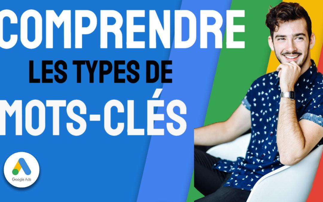 Comprendre Les Différents Types de Mots-Clés sur Google Ads